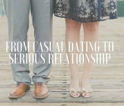 Casual dating to serious